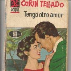 Libros de segunda mano: CORAL. Nº 67. TENGO OTRO AMOR. CORÍN TELLADO. BRUGUERA. (P/D73). Lote 58540320