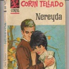 Libros de segunda mano: CORAL. Nº 180. NEREYDA. CORÍN TELLADO. BRUGUERA. (P/D73). Lote 58540528