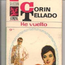 Libros de segunda mano: SELECCIÓN CORAL. Nº 34. HE VUELTO. CORÍN TELLADO. (TAMAÑO ALARGADO). BRUGUERA (ST/36). Lote 58566909
