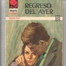 Libros de segunda mano: AMAPOLA. Nº 757. REGRESO DEL AYER. LAURA TUR. BRUGUERA. (ST/21). Lote 58569631