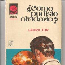 Libros de segunda mano: AMAPOLA. Nº 848. ¿CÓMO PUDISTE OLVIDARLO?. LURA TUR. BRUGUERA. (ST/21). Lote 58569674
