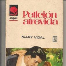 Libros de segunda mano: AMAPOLA. Nº 870. PETICIÓN ATREVIDA. MARY VIDAL. BRUGUERA. (ST/27). Lote 58578189