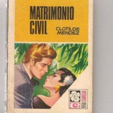 Libros de segunda mano: CAMELIA. Nº 807. MATRIMONIO CIVIL. CLOTILDE MENDEZ. BRUGUERA. (ST/31). Lote 58581934