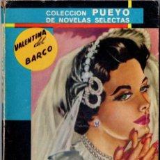 Libros de segunda mano: VALENTINA DEL BARCO - MÁS ALLÁ DEL AMOR - COLECCIÓN PUEYO. Lote 58692034