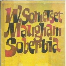 Libros de segunda mano: W. SOMERSET MAUGHAM, SOBERBIA. CÍRCULO DE LECTORES, 1950. Lote 58781911