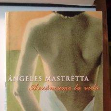 Libros de segunda mano: ARRANCAME LA VIDA DE ANGELES MASTRETTA. Lote 58829366