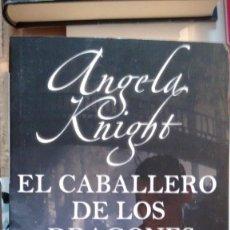 Libros de segunda mano: EL CABALLERO DE LOS DRAGONES DE ANGELA KNIGHT. Lote 58830481