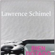 Libros de segunda mano: BIEN DOTADO - LAWRENCE SCHIMEL. Lote 59079420