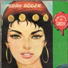 Libros de segunda mano: PEDRO ROGER - MARA, LA ZÍNGARA - BIBLIOTECA DE CHICAS. Lote 59571759