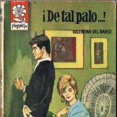 Libros de segunda mano: VALENTINA DEL BARCO - ¡DE TAL PALO...! COLECCIÓN PIMPINELA. Lote 59950519