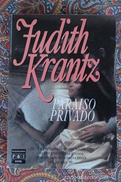 PARAÍSO PRIVADO. JUDITH KRANTZ. PLAZA & JANÉS. (Libros de Segunda Mano (posteriores a 1936) - Literatura - Narrativa - Novela Romántica)