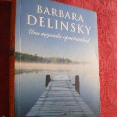 Libros de segunda mano: UNA SEGUNDA OPORTUNIDAD. BARBARA DELINSKY. PLAZA & JANÉS. Lote 60733391