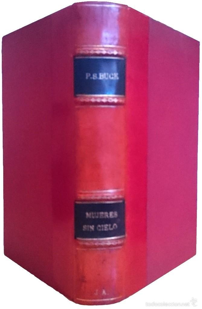 MUJERES SIN CIELO / PEARL S. BUCK (Libros de Segunda Mano (posteriores a 1936) - Literatura - Narrativa - Novela Romántica)