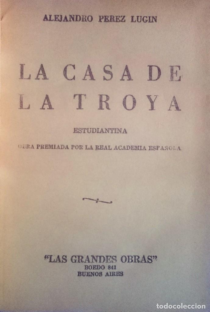 Libros de segunda mano: LA CASA DE TROYA : ESTUDIANTINA / ALEJANDRO PÉREZ LUGÍN - Foto 2 - 61462383