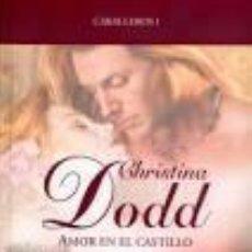 Libros de segunda mano: AMOR EN EL CASTILLO. CHRISTINA DODD.. Lote 61753184