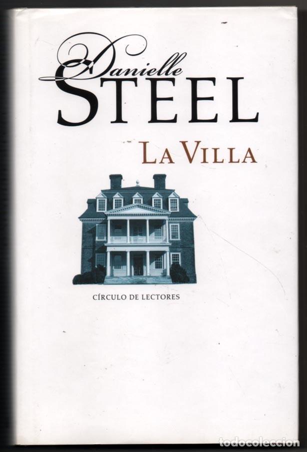 LA VILLA - DANIELLE STEEL * (Libros de Segunda Mano (posteriores a 1936) - Literatura - Narrativa - Novela Romántica)