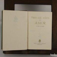 Libros de segunda mano: 5206- TRES MIL AÑOS DE AMOR. EN TREINTA Y UNA NOVELAS. VV.AA. 1956. VOL 1.. Lote 45297127