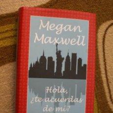 Libros de segunda mano: HOLA, ¿TE ACUERDAS DE MÍ? DE MEGAN MAXWELL. Lote 64347371