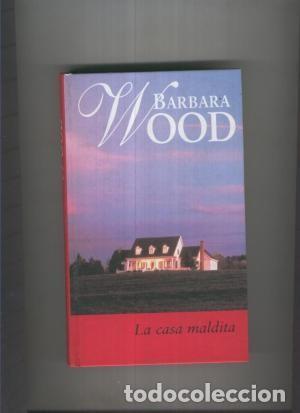 LA CASA MALDITA (BARBARA WOOD) - RBA - TAPA DURA (Libros de Segunda Mano (posteriores a 1936) - Literatura - Narrativa - Novela Romántica)