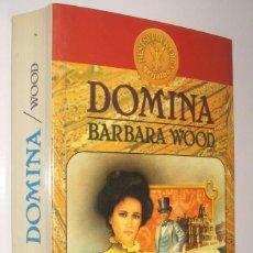 Libros de segunda mano: DOMINA - BARBARA WOOD *. Lote 66461350