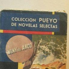 Libros de segunda mano: ASI NO TE QUERRÁN- COLECCIÒN PUEYO DE NOVELAS SELECTAS.- NENY DEL ARCO 1947 RUSTICA 16X11. Lote 66805770