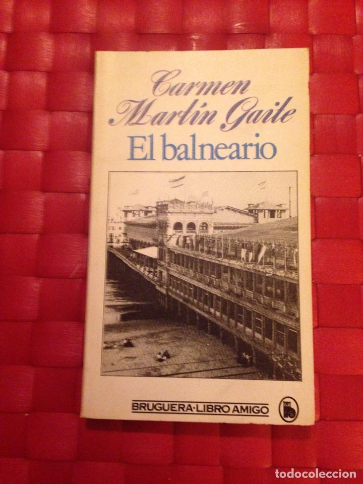 Libro El Balneario Carmen Martin Gaite Buy Books Of Romantic Novels At Todocoleccion 66934971