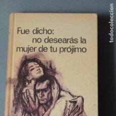 Libros de segunda mano: EVAN HUNTER; FUE DICHO: NO DESEARÁS A LA MUJER DE TU PRÓJIMO.. Lote 66943402