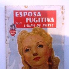 Libros de segunda mano: ESPOSA FUGITIVA LAURA DE NOVES COLECCION VIOLETA. Lote 67303297