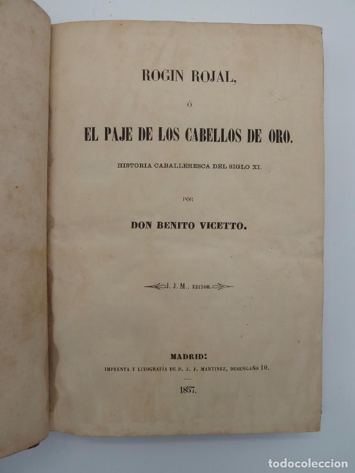 Libros de segunda mano: ROGIN ROJAL EL PAGE DE LOS CABELLOS DE ORO (Benito Vicetto) J.J. Martínez 1857. Novela caballeresca - Foto 5 - 67343037