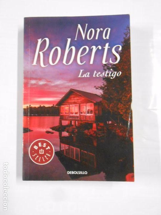 LA TESTIGO. NORA ROBERTS. TDK139 (Libros de Segunda Mano (posteriores a 1936) - Literatura - Narrativa - Novela Romántica)