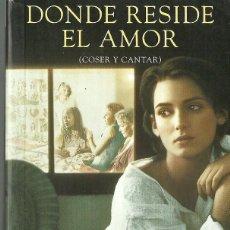 Libros de segunda mano: WHITNEY OTTO-DONDE RESIDE EL AMOR.(COSER Y CANTAR).VIB,195/4.EDICIONES B.1998.. Lote 68590025