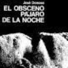 Libros de segunda mano: EL OBSCENO PÁJARO DE LA NOCHE. JOSÉ DONOSO, PRIMERA EDICIÓN 1970. Lote 68942601