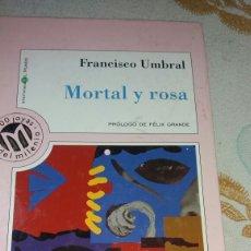 Libros de segunda mano: MORTAL Y ROSA DE FRANCISCO UMBRAL. Lote 69280202