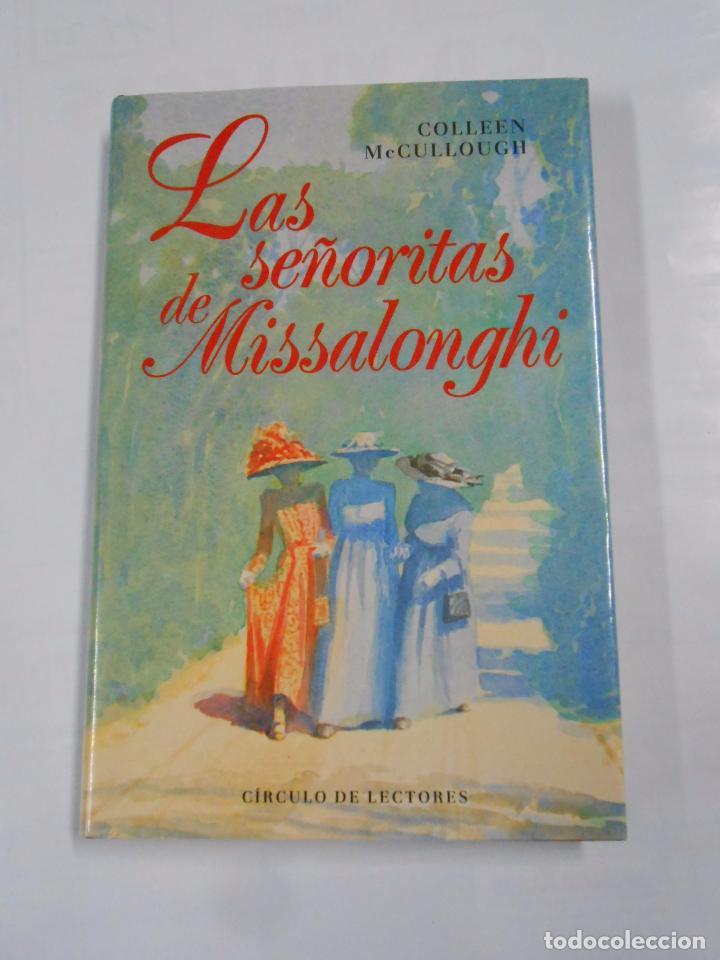 LAS SEÑORITAS DE MISSALONGHI. - MCCULLOUGH, COLLEEN. TDK121 (Libros de Segunda Mano (posteriores a 1936) - Literatura - Narrativa - Novela Romántica)