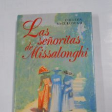 Libros de segunda mano: LAS SEÑORITAS DE MISSALONGHI. - MCCULLOUGH, COLLEEN. TDK121. Lote 69860801