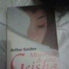 Libros de segunda mano: MEMORIAS DE UNA GEISHA - ARTHUR GOLDEN. Lote 70323313