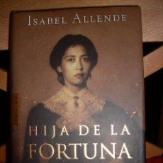 Libros de segunda mano: LOTE ISABEL ALLENDE: HIJA DE LA FORTUNA, EL REINO DEL DRAGÓN DE ORO.. Lote 71027269