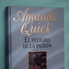 Libros de segunda mano: AMANDA QUICK - EL PELIGRO DE LA PASION. Lote 72357703