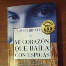 Libros de segunda mano: MI CORAZÓN QUE BAILA CON ESPIGAS. Lote 73161271