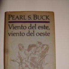 Libros de segunda mano: LIBRO VIENTO DEL ESTE, VIENTO DEL OESTE. TAPA DURA.. Lote 73605115