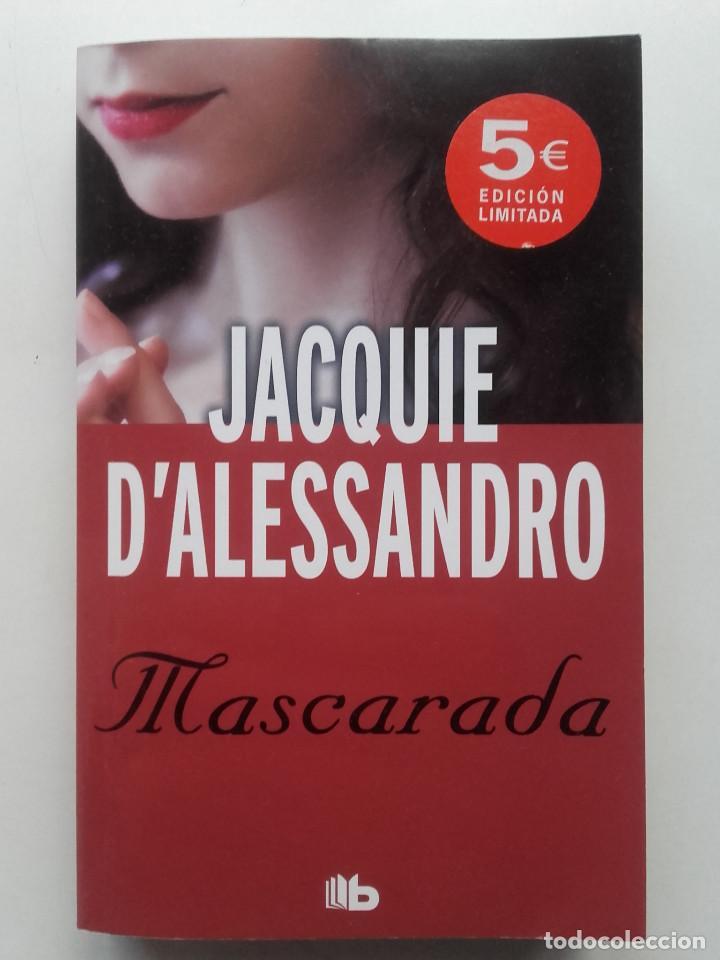 MASCARADA - D´ALESSANDRO, JACQUIE (Libros de Segunda Mano (posteriores a 1936) - Literatura - Narrativa - Novela Romántica)