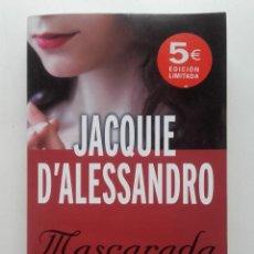 Libros de segunda mano: MASCARADA - D´ALESSANDRO, JACQUIE. Lote 73682291