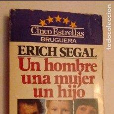 Libros de segunda mano: UN HOMBRE UNA MUJER UN HIJO - ERICH SEGAL - PRIMERA EDICION 1981. Lote 74363447