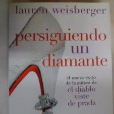 Libros de segunda mano: PERSIGUIENDO UN DIAMANTE. LAUREN WEISBERGER. Lote 74385331