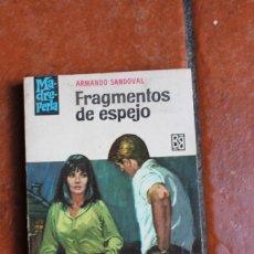 Libros de segunda mano: COLECCION MADREPERLA Nº 993: FRAGMENTOS DE ESPEJO; ARMANDO SANDOVAL. Lote 74629835