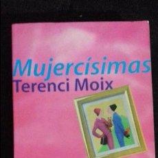 Libros de segunda mano: MUJERCÍSIMAS -TERENCI MOIX -BOOKET. Lote 75070507
