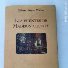 Libros de segunda mano: LOS PUENTES DE MADISON COUNTY POR ROBERT JAMES WALLER -1992. Lote 77657569