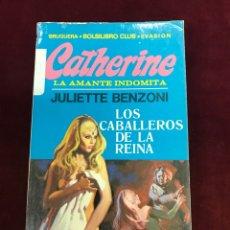 Libros de segunda mano: LOS CABALLEROS DE LA REINA. JULIETTE BENZONI.. Lote 78431946