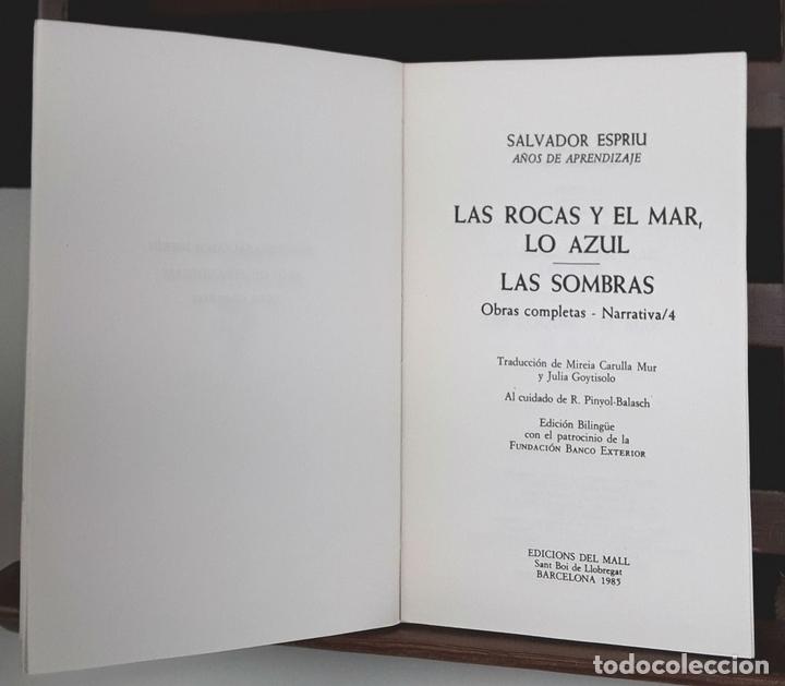 Libros de segunda mano: NARRATIVA COMPLETA DE SALVADOR ESPRIU. 4 TOMOS(VER DESCRIP). EDIC. DEL MALL. 1985. - Foto 6 - 79868561