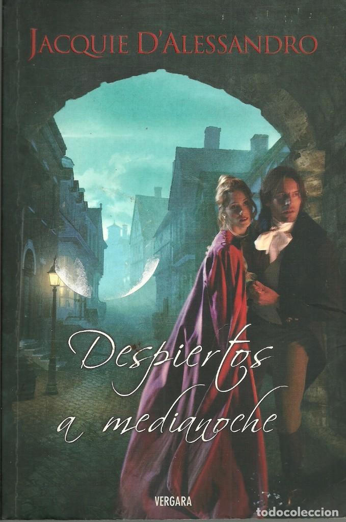 JACQUIE D'ALESSANDRO-DESPIERTOS A MEDIANOCHE.EDICIONES B.2008. (Libros de Segunda Mano (posteriores a 1936) - Literatura - Narrativa - Novela Romántica)